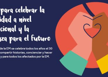 EL 30 DE MAYO SE CELEBRA EL DÍA MUNDIAL DE LA ESCLEROSIS MÚLTIPLE